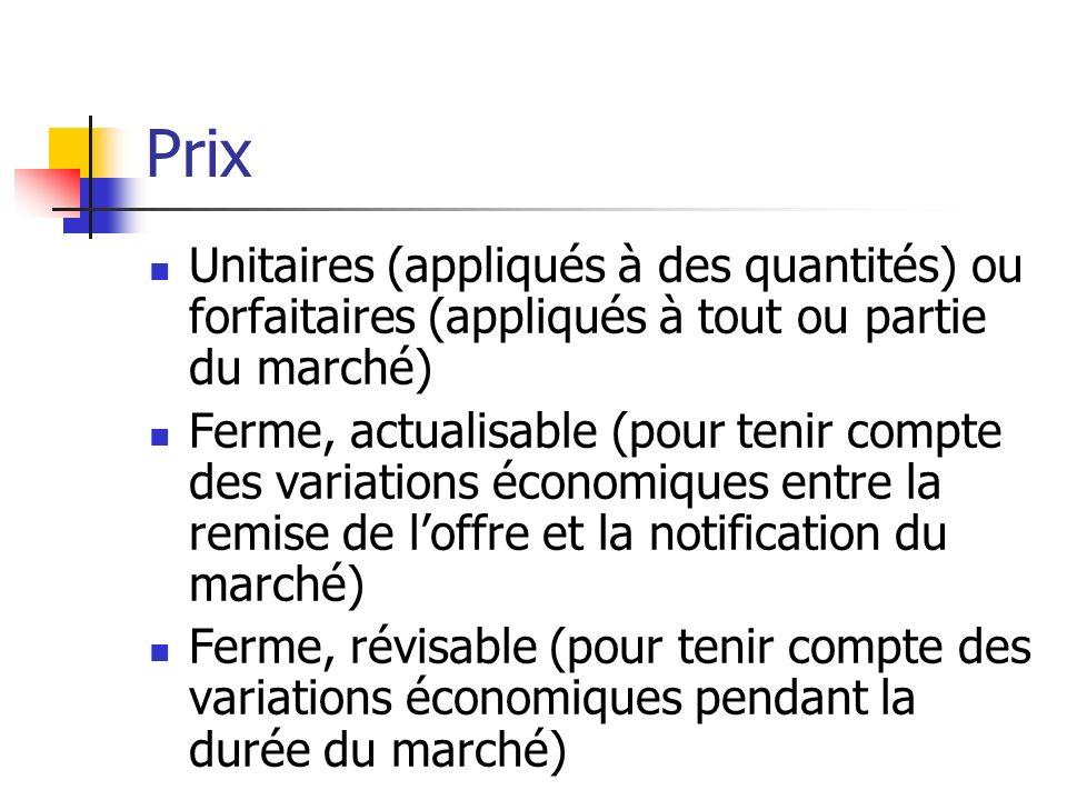 Prix Unitaires (appliqués à des quantités) ou forfaitaires (appliqués à tout ou partie du marché)