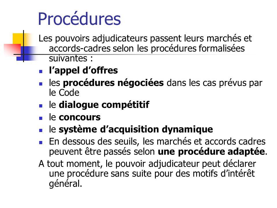 Procédures Les pouvoirs adjudicateurs passent leurs marchés et accords-cadres selon les procédures formalisées suivantes :