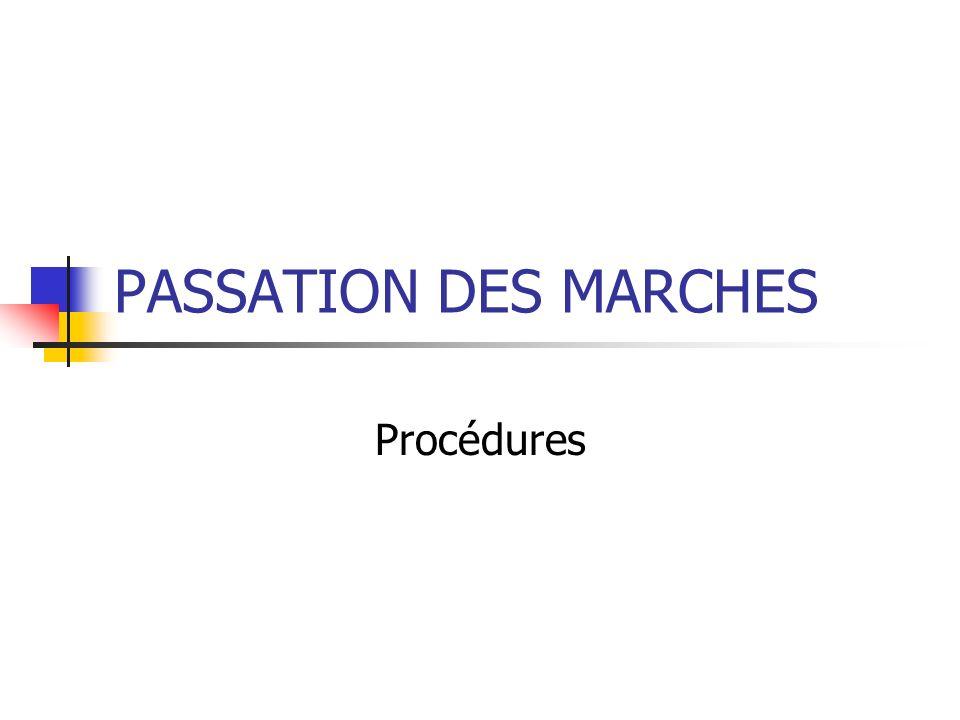 PASSATION DES MARCHES Procédures