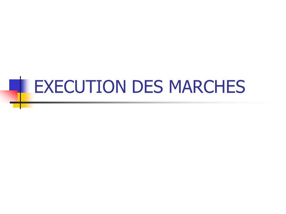 EXECUTION DES MARCHES