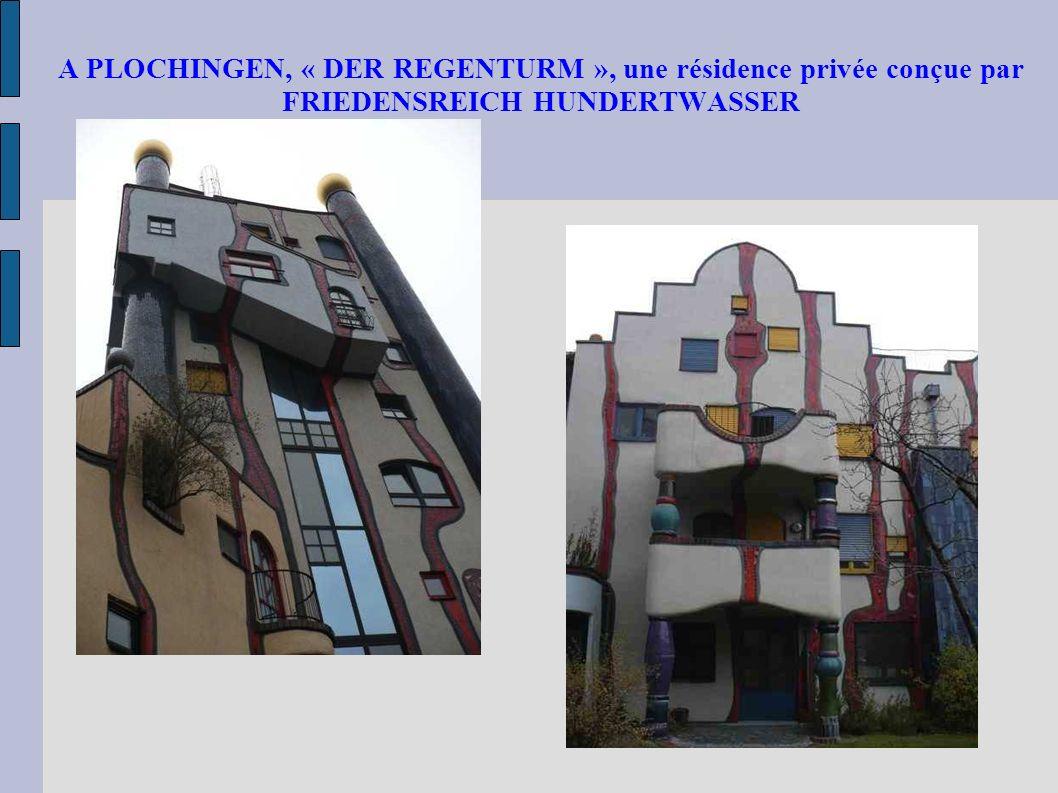 A PLOCHINGEN, « DER REGENTURM », une résidence privée conçue par FRIEDENSREICH HUNDERTWASSER