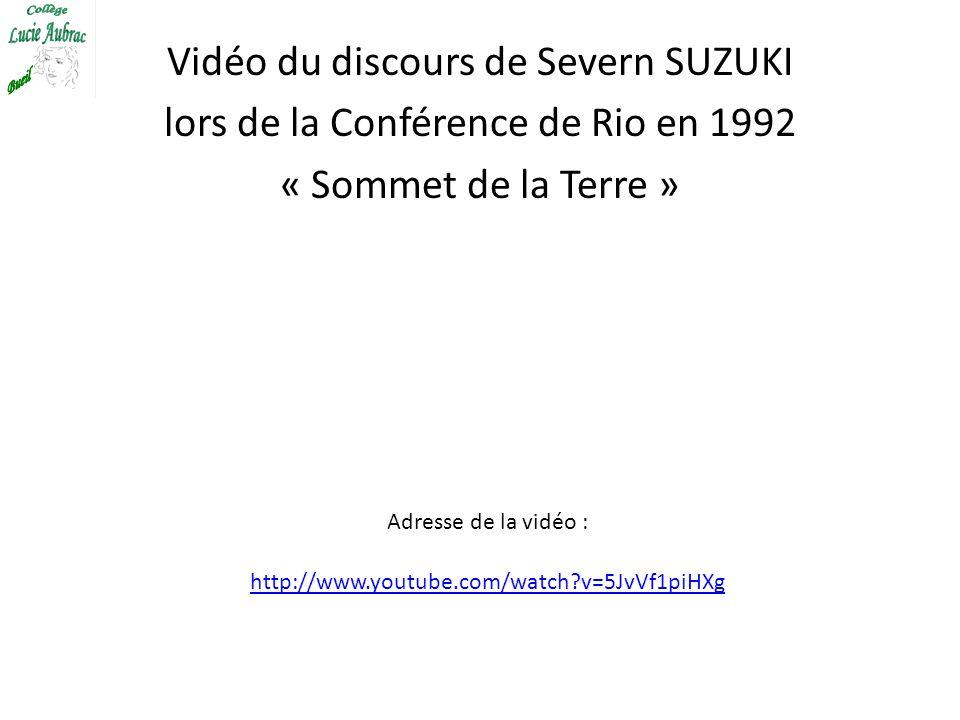 Vidéo du discours de Severn SUZUKI lors de la Conférence de Rio en 1992 « Sommet de la Terre »