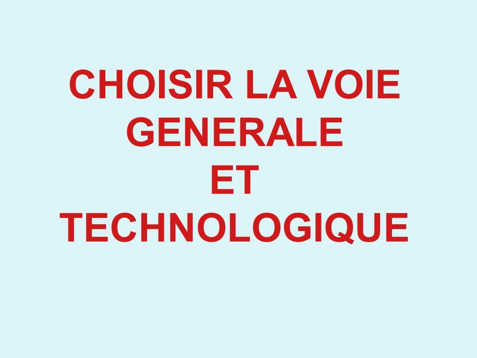 CHOISIR LA VOIE GENERALE ET TECHNOLOGIQUE
