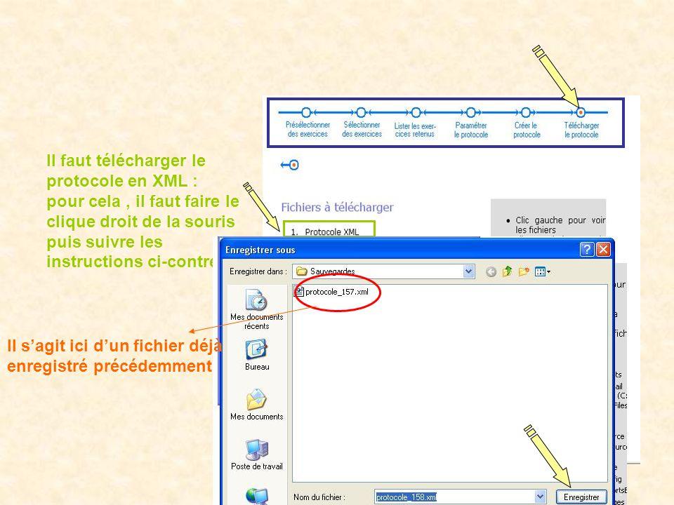 Il faut télécharger le protocole en XML : pour cela , il faut faire le clique droit de la souris puis suivre les instructions ci-contre.