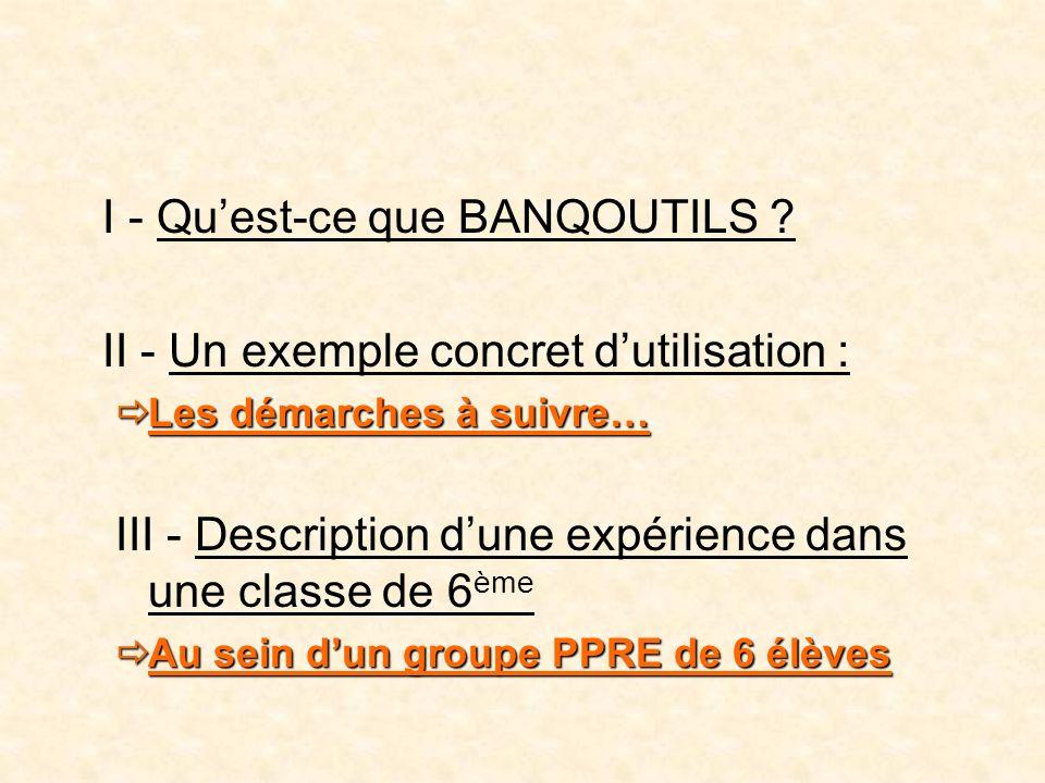 I - Qu'est-ce que BANQOUTILS II - Un exemple concret d'utilisation :