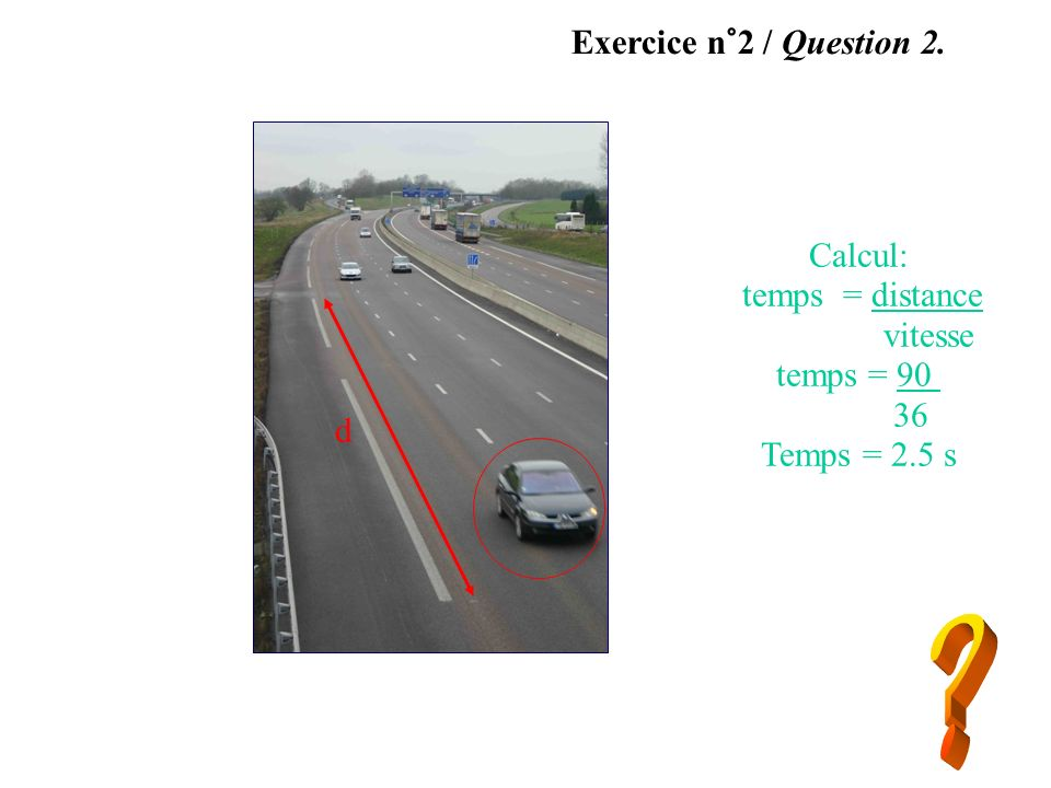 Exercice n°2 / Question 2. Calcul: temps = distance vitesse