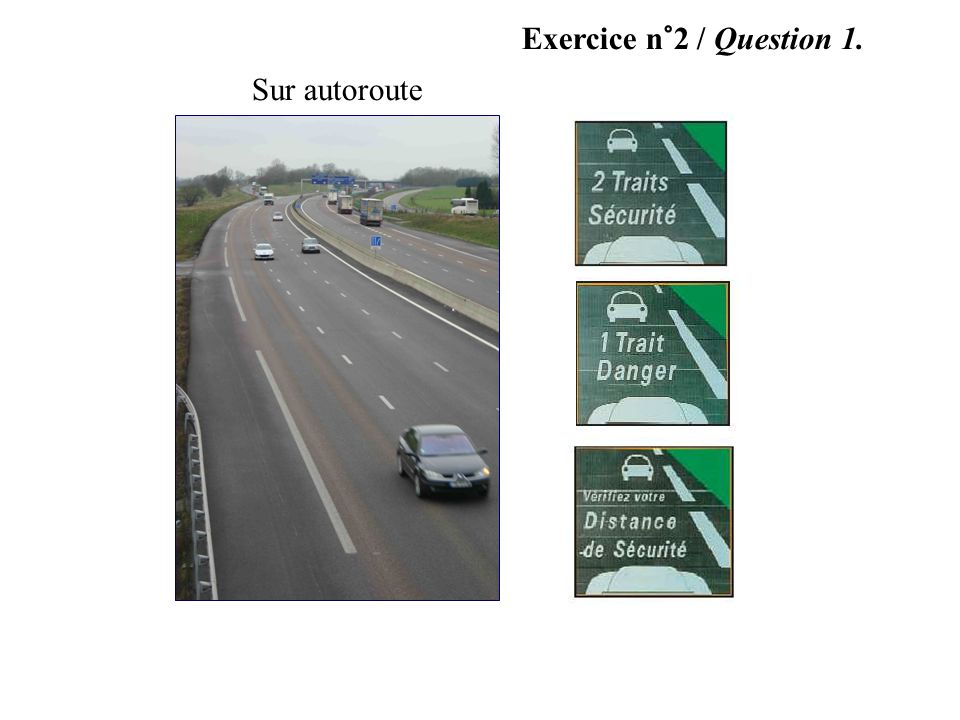 Exercice n°2 / Question 1. Sur autoroute