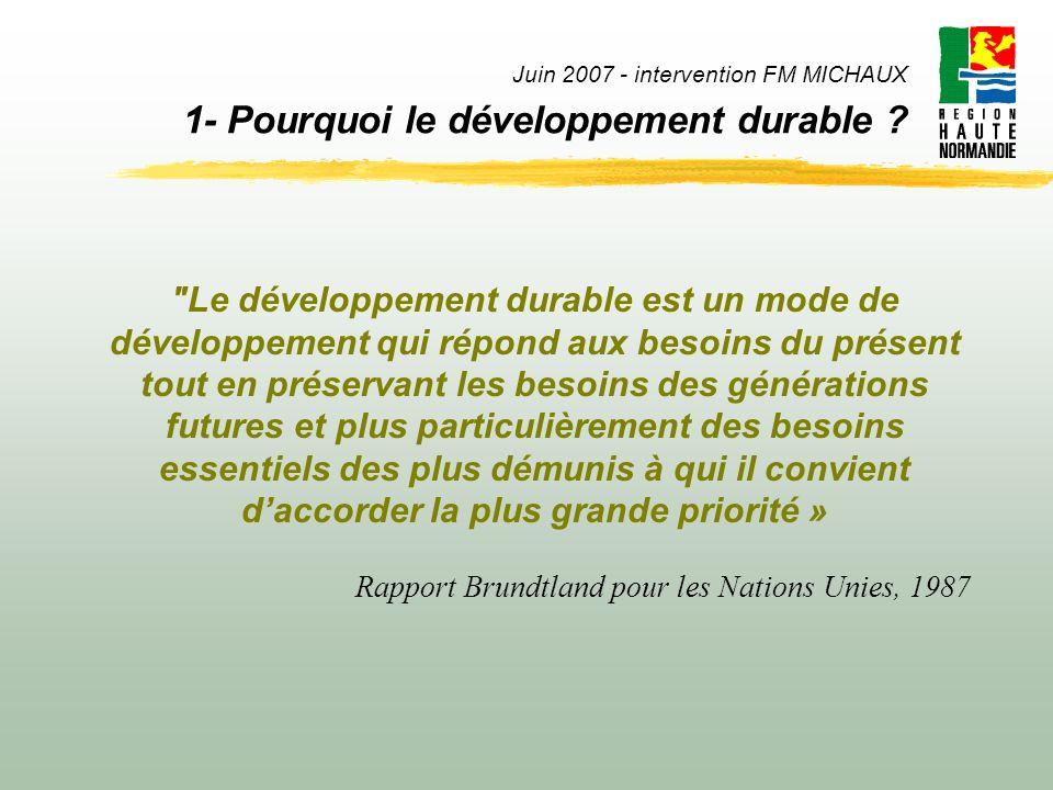 Juin 2007 - intervention FM MICHAUX 1- Pourquoi le développement durable