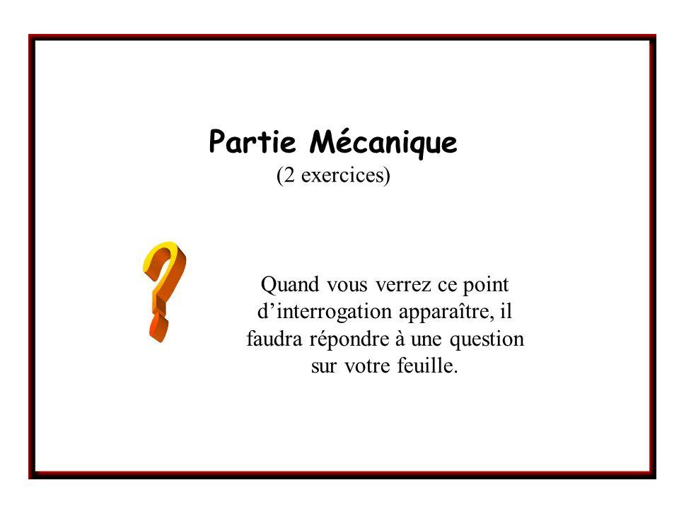Partie Mécanique (2 exercices)
