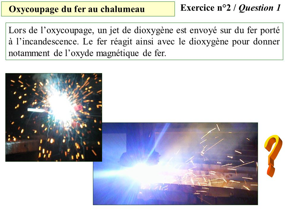 Exercice n°2 / Question 1 Oxycoupage du fer au chalumeau