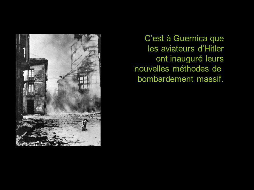 C'est à Guernica que les aviateurs d'Hitler. ont inauguré leurs.