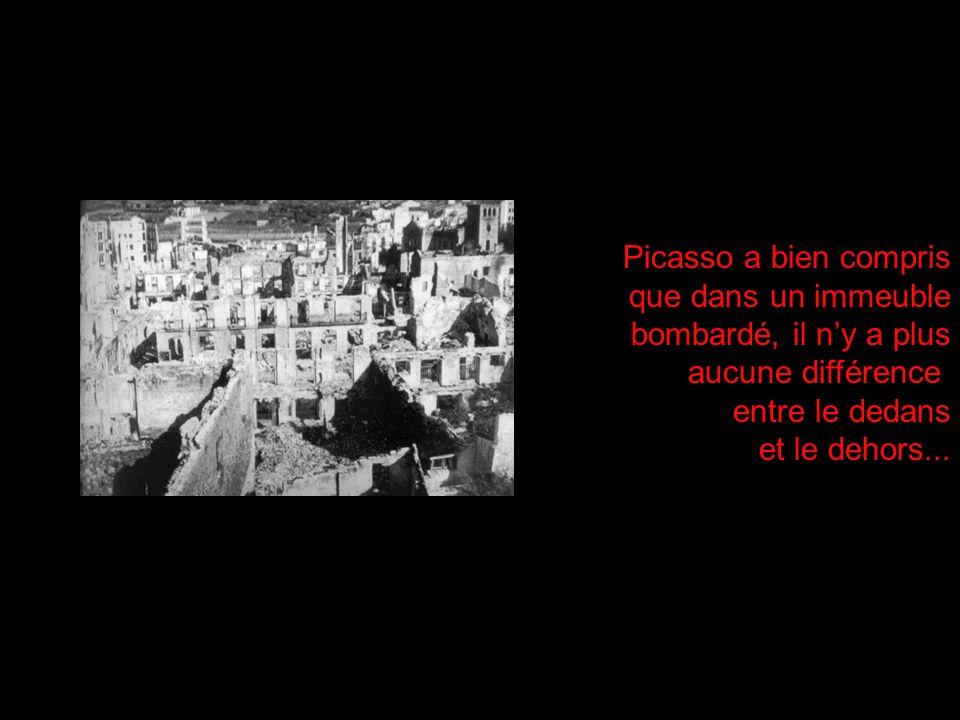 Picasso a bien compris que dans un immeuble. bombardé, il n'y a plus. aucune différence. entre le dedans.