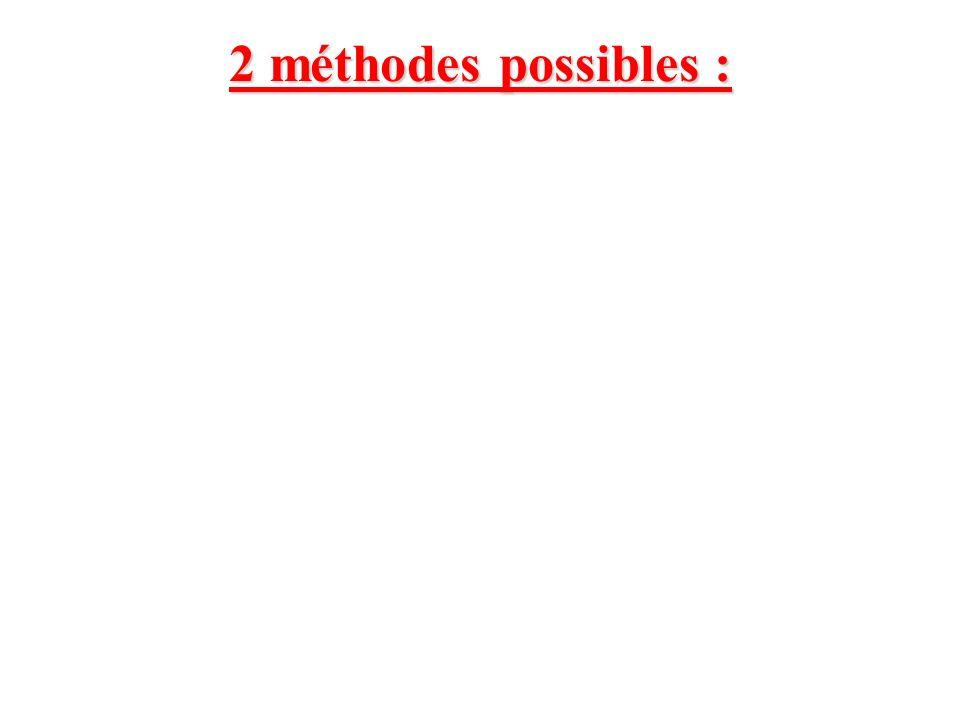 2 méthodes possibles :