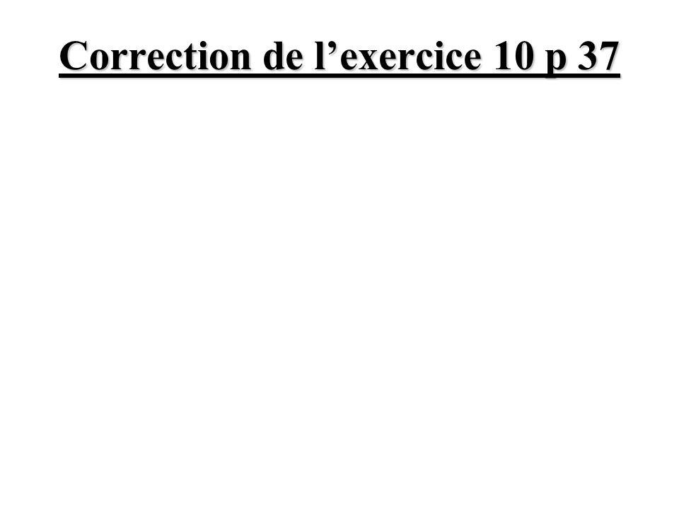 Correction de l'exercice 10 p 37