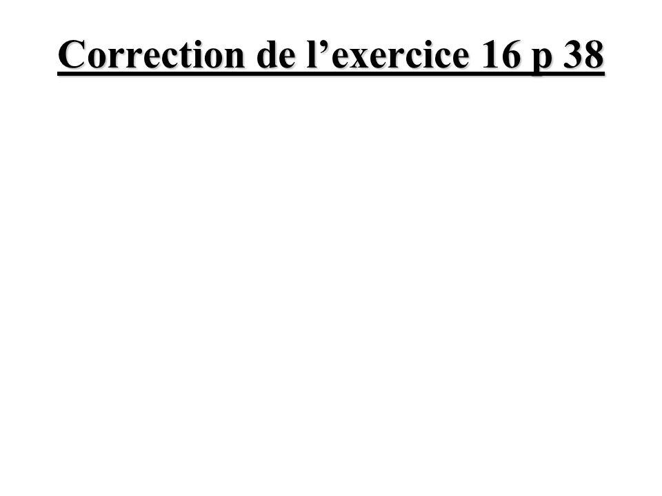 Correction de l'exercice 16 p 38