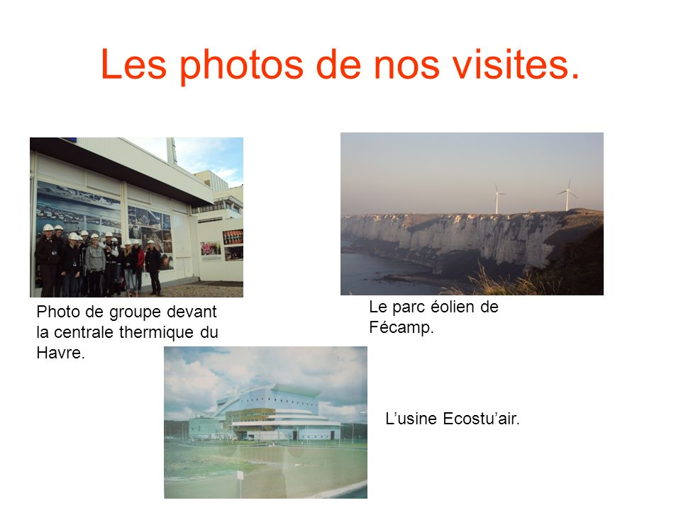 Les photos de nos visites.