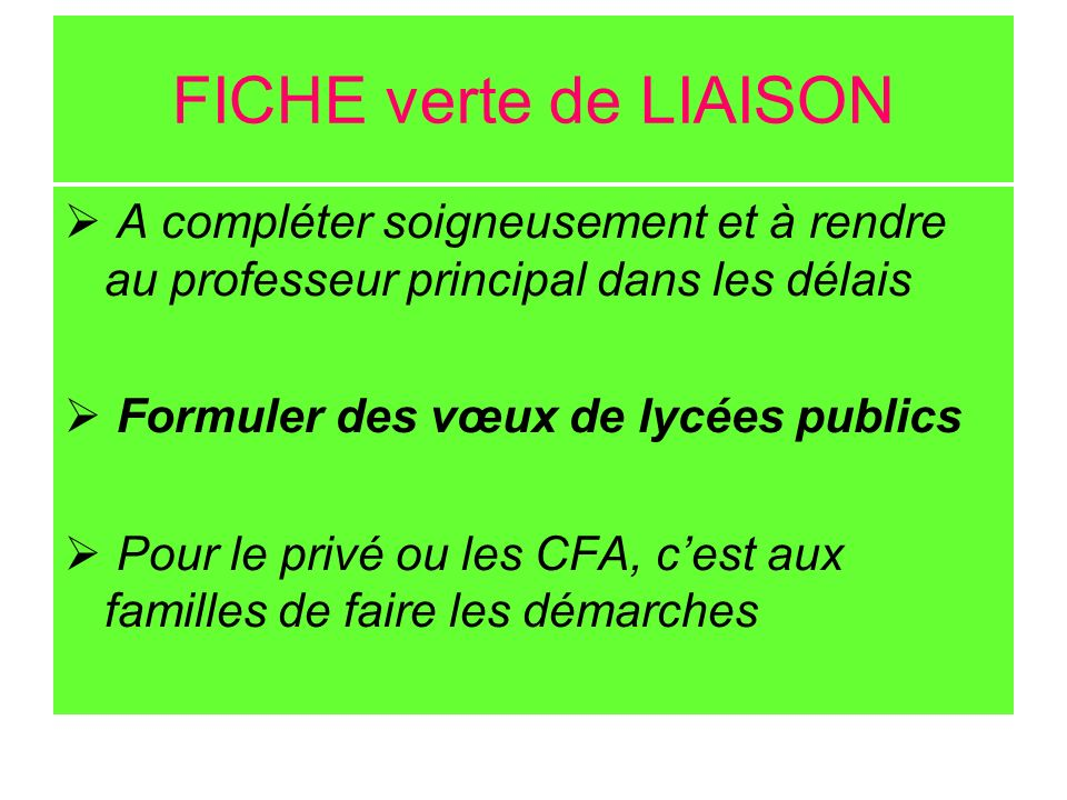 FICHE verte de LIAISON A compléter soigneusement et à rendre au professeur principal dans les délais.