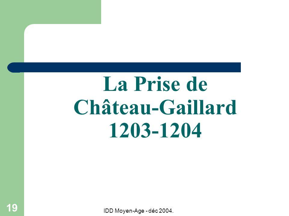 La Prise de Château-Gaillard 1203-1204