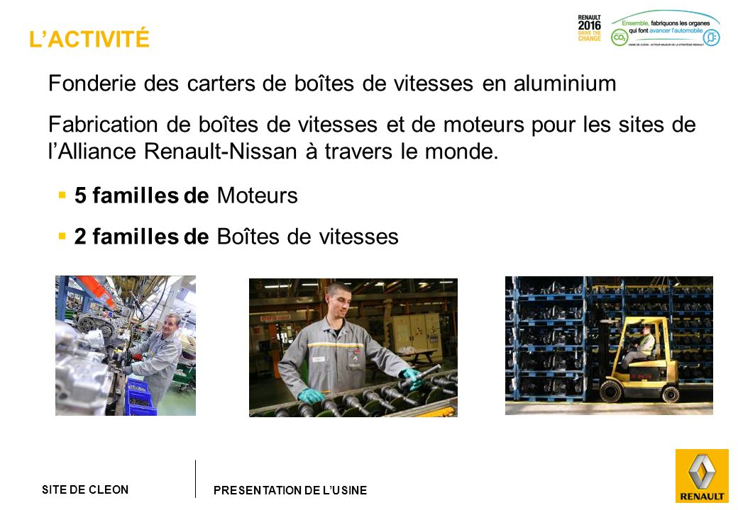 L'ACTIVITÉ Fonderie des carters de boîtes de vitesses en aluminium.