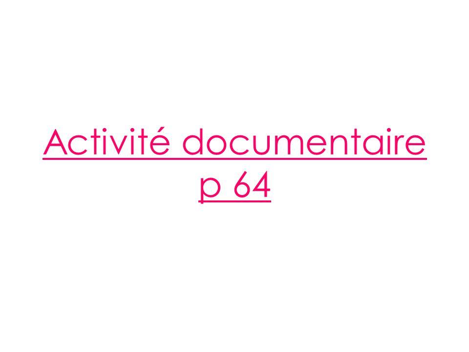 Activité documentaire p 64