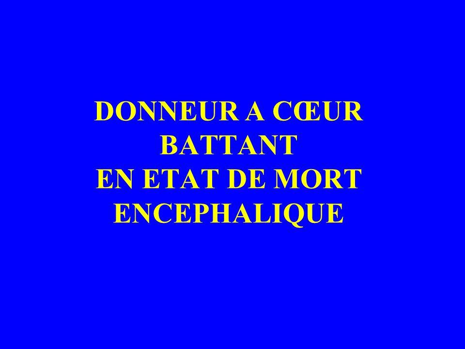 DONNEUR A CŒUR BATTANT EN ETAT DE MORT ENCEPHALIQUE