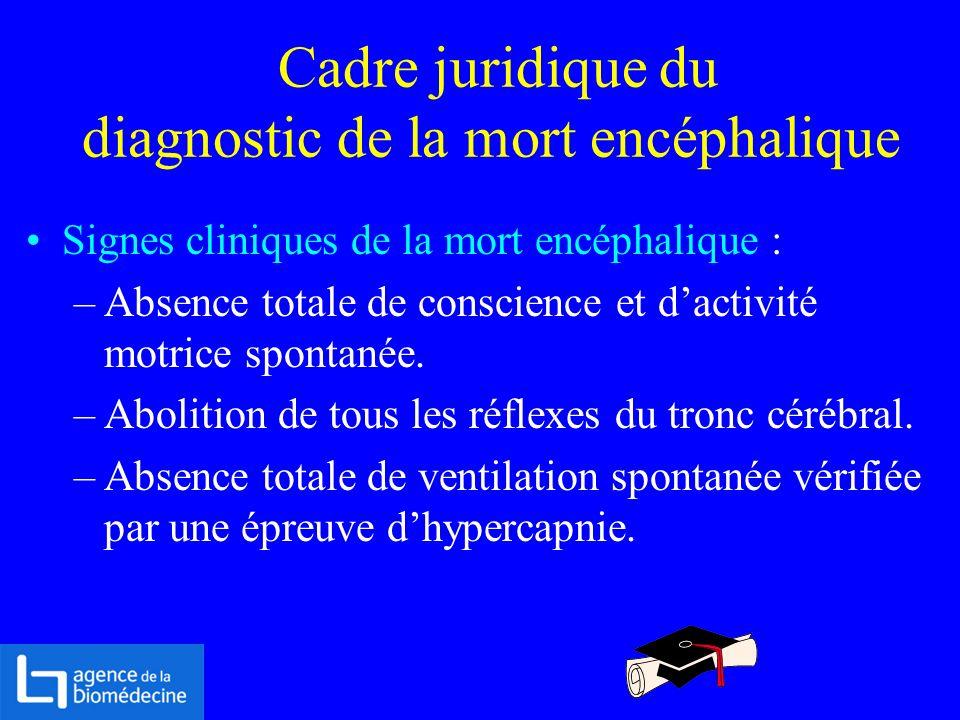 Cadre juridique du diagnostic de la mort encéphalique