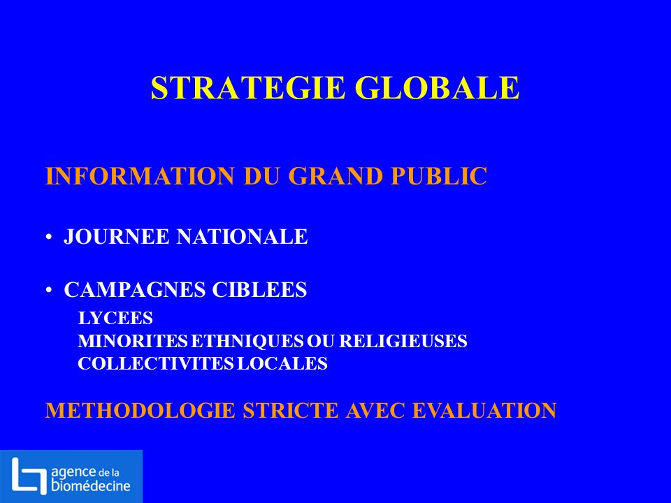 STRATEGIE GLOBALE INFORMATION DU GRAND PUBLIC JOURNEE NATIONALE