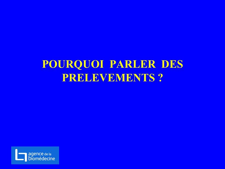 POURQUOI PARLER DES PRELEVEMENTS