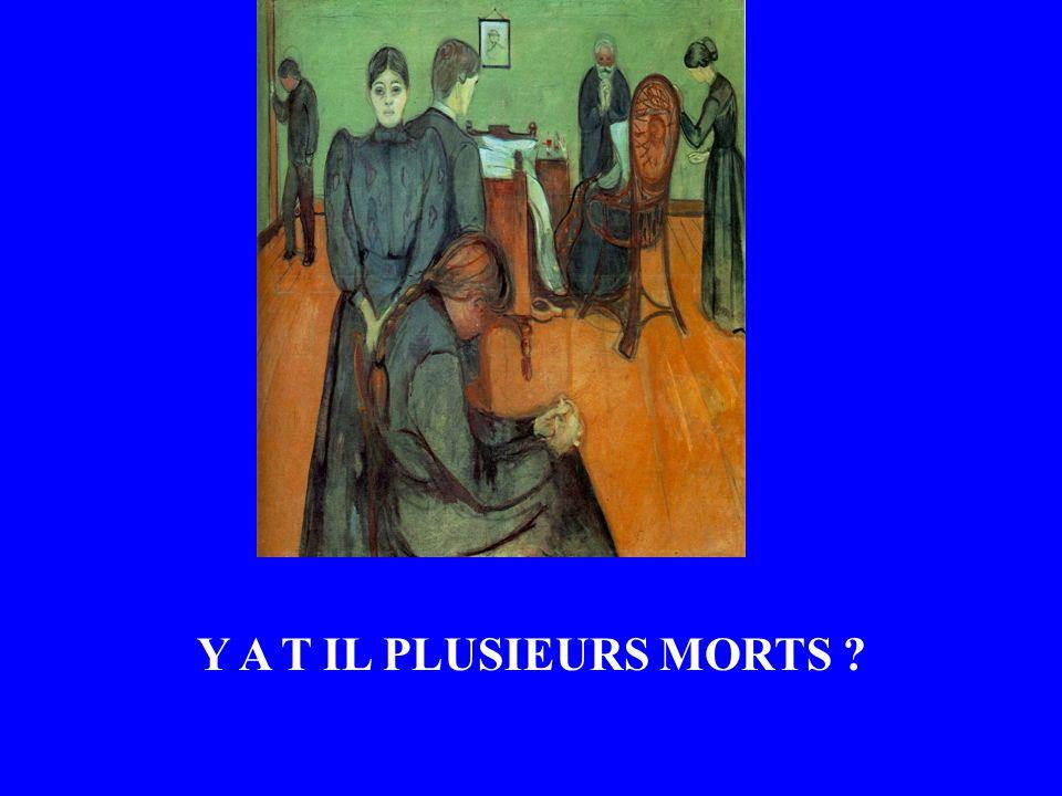 Y A T IL PLUSIEURS MORTS