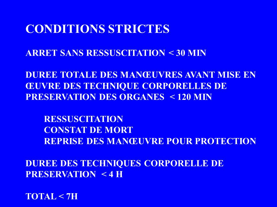 CONDITIONS STRICTES ARRET SANS RESSUSCITATION < 30 MIN
