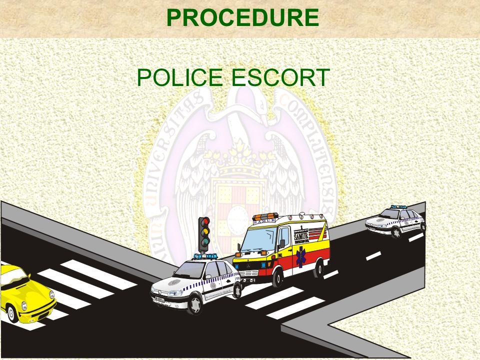 PROCEDURE POLICE ESCORT