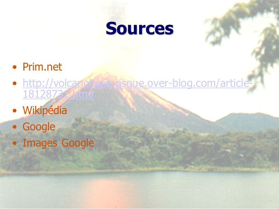 Sources Prim.net. http://volcanologie.risque.over-blog.com/article-18128731.html. Wikipédia. Google.
