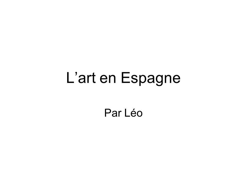 L'art en Espagne Par Léo