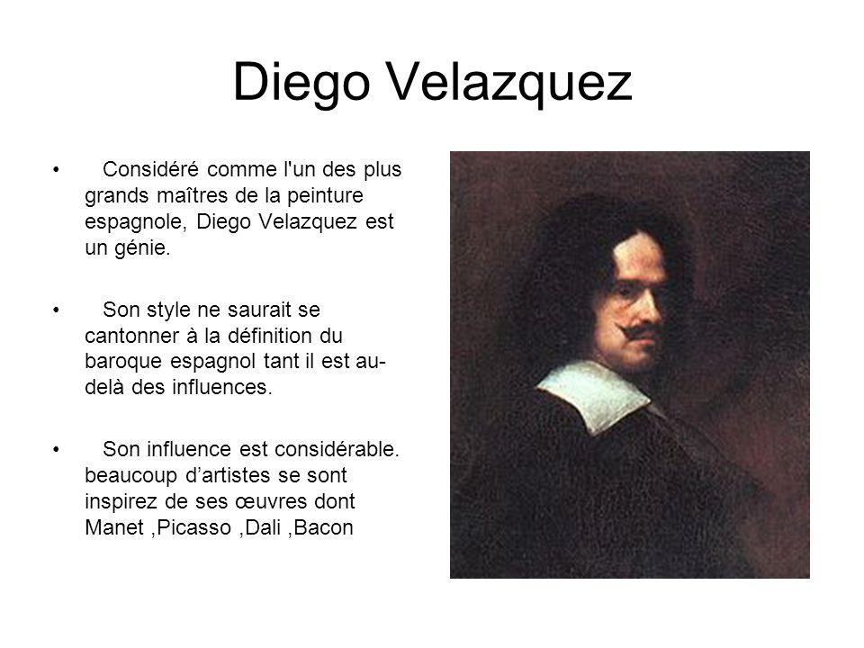 Diego Velazquez Considéré comme l un des plus grands maîtres de la peinture espagnole, Diego Velazquez est un génie.