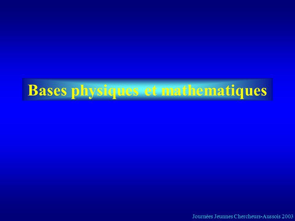Bases physiques et mathematiques