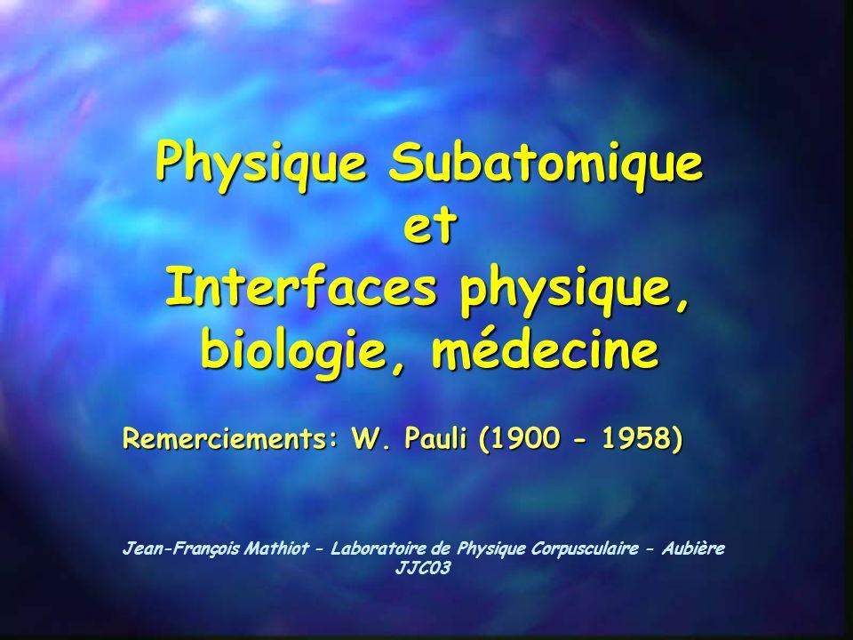 Physique Subatomique et Interfaces physique, biologie, médecine