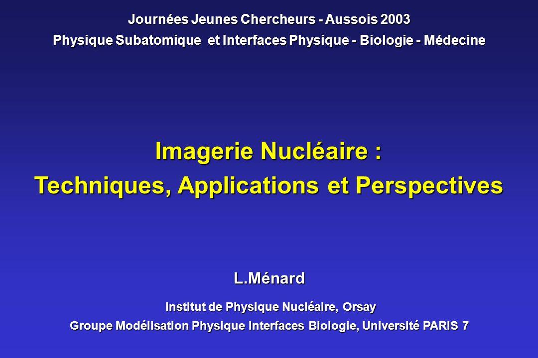 Imagerie Nucléaire : Techniques, Applications et Perspectives