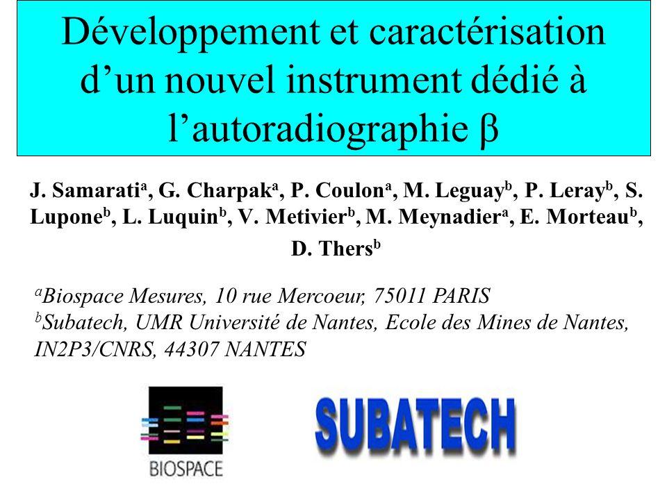 Développement et caractérisation d'un nouvel instrument dédié à l'autoradiographie β