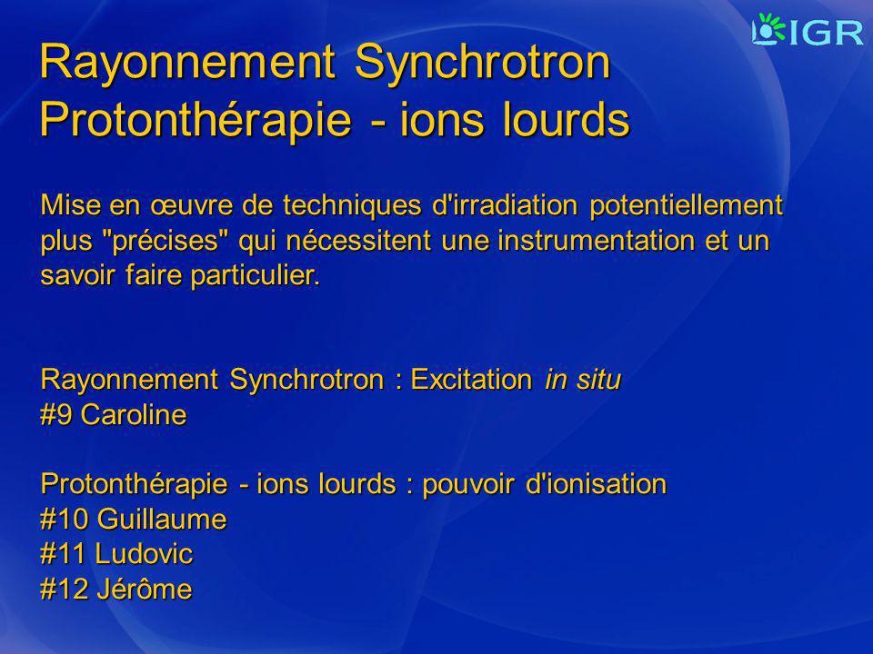 Rayonnement Synchrotron Protonthérapie - ions lourds