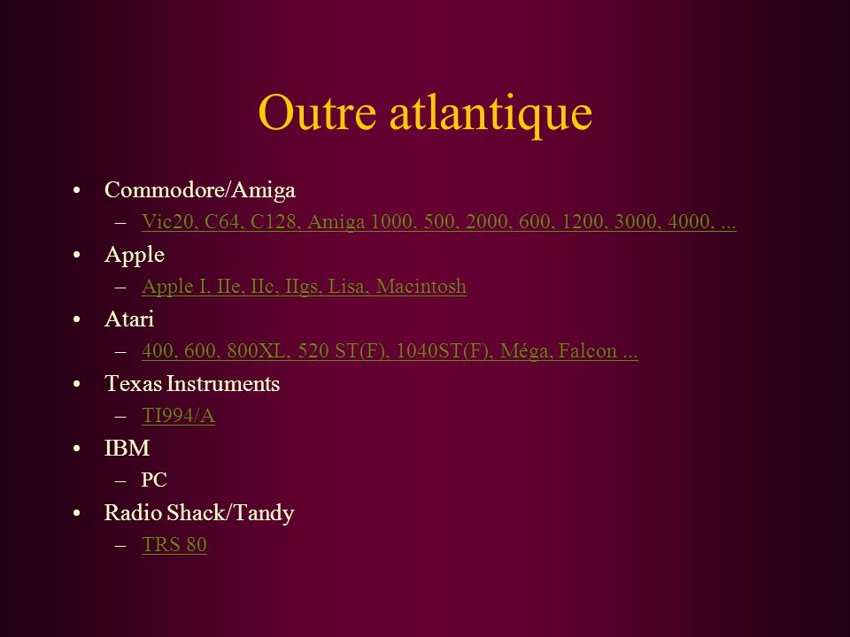 Outre atlantique Commodore/Amiga Apple Atari Texas Instruments IBM