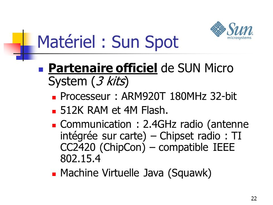 Matériel : Sun Spot Partenaire officiel de SUN Micro System (3 kits)