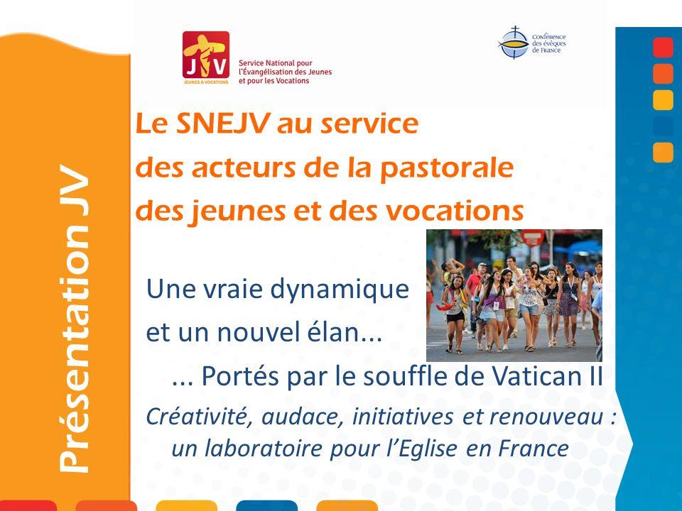 Présentation JV Le SNEJV au service des acteurs de la pastorale