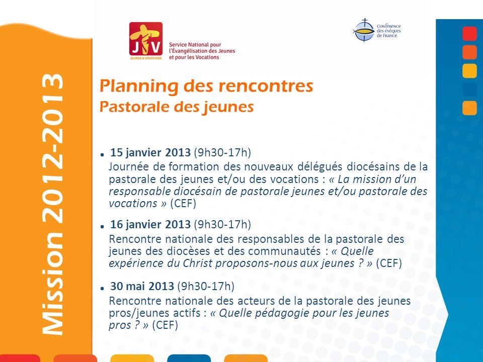 Mission 2012-2013 . 15 janvier 2013 (9h30-17h)