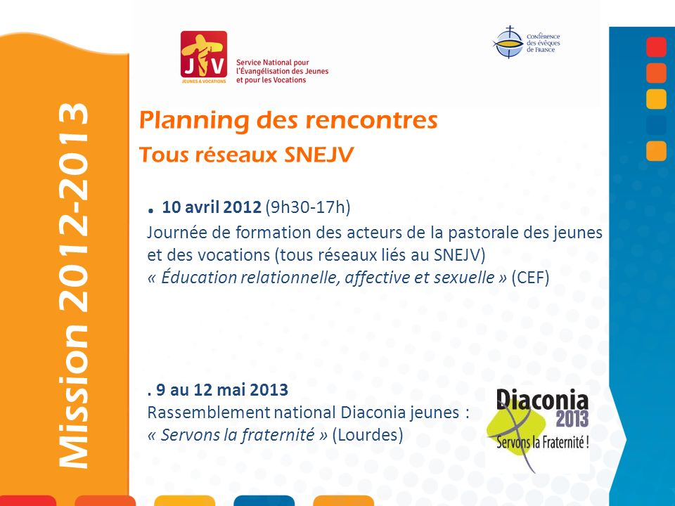 Mission 2012-2013 . 10 avril 2012 (9h30-17h) Planning des rencontres