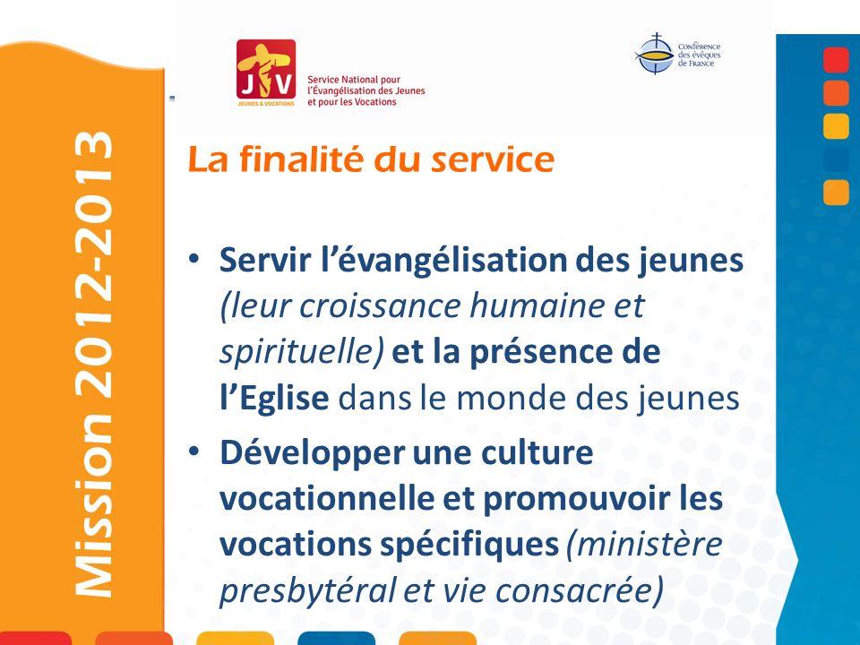 Mission 2012-2013 La finalité du service
