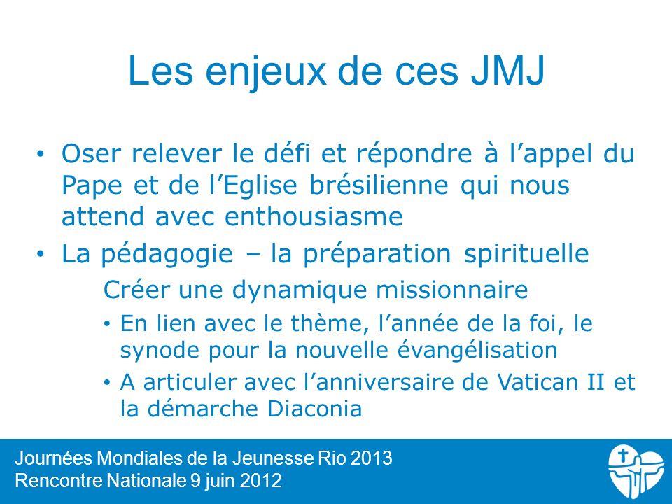 Les enjeux de ces JMJ Oser relever le défi et répondre à l'appel du Pape et de l'Eglise brésilienne qui nous attend avec enthousiasme.