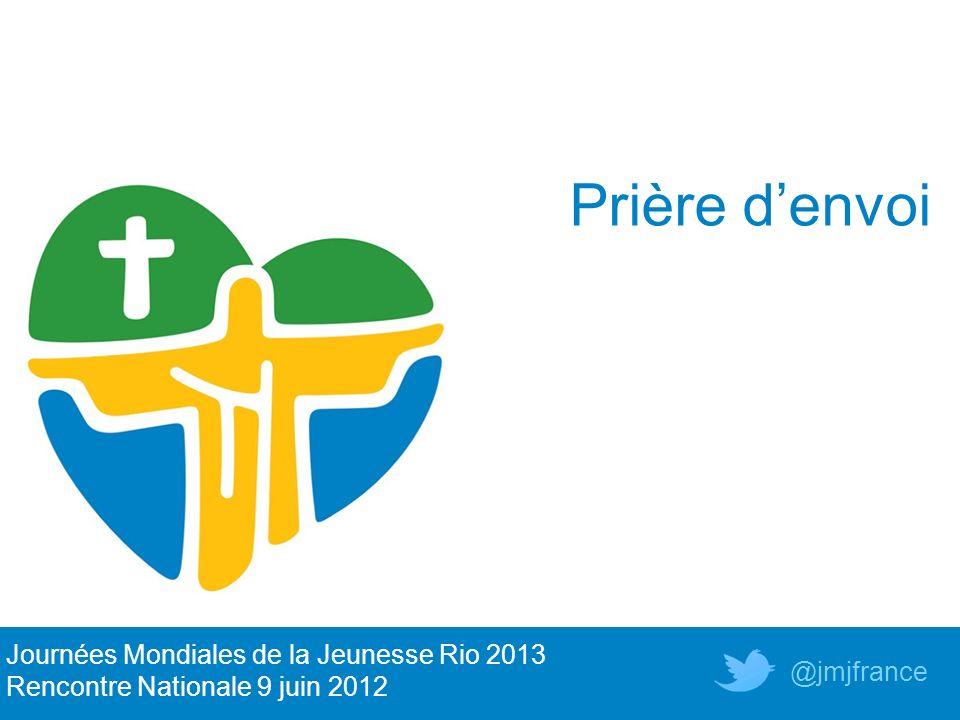 Prière d'envoi Journées Mondiales de la Jeunesse Rio 2013