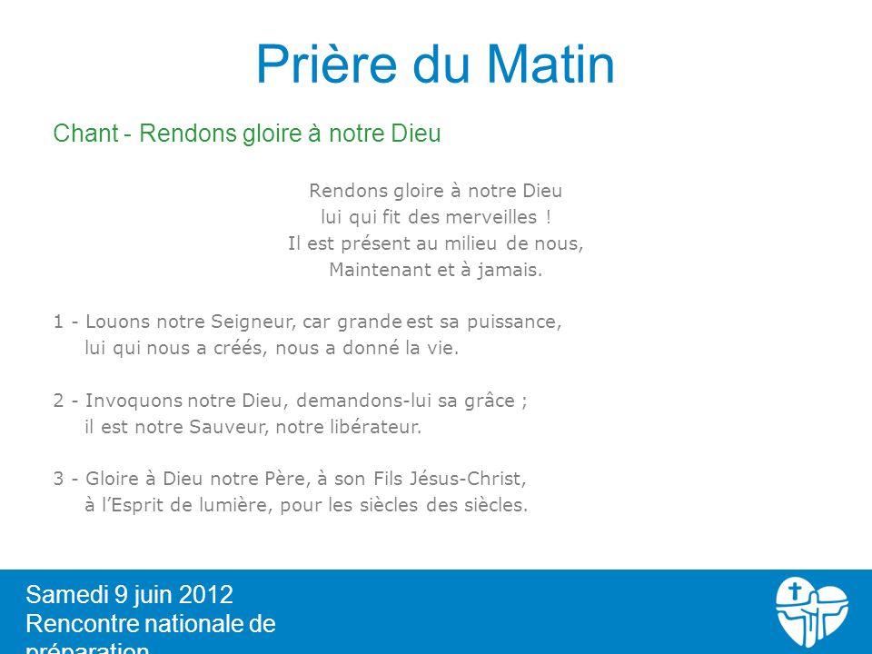Prière du Matin Chant - Rendons gloire à notre Dieu Samedi 9 juin 2012