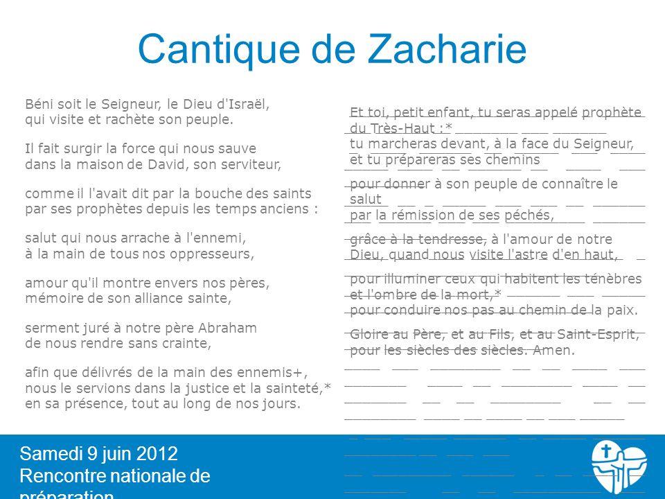 Cantique de Zacharie Samedi 9 juin 2012