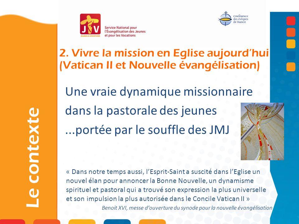 2. Vivre la mission en Eglise aujourd'hui (Vatican II et Nouvelle évangélisation)